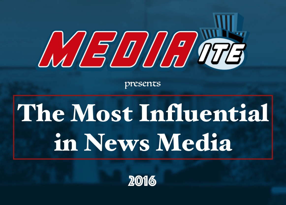 Mediaites 2016 most influential in news media mediaite falaconquin